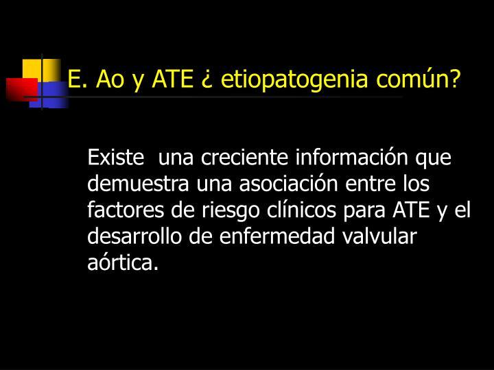 E. Ao y ATE ¿ etiopatogenia común?