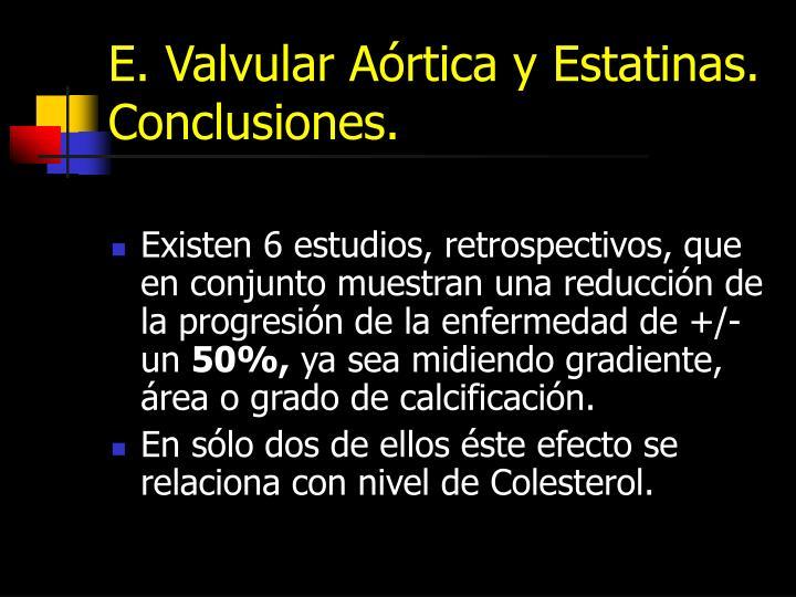 E. Valvular Aórtica y Estatinas.