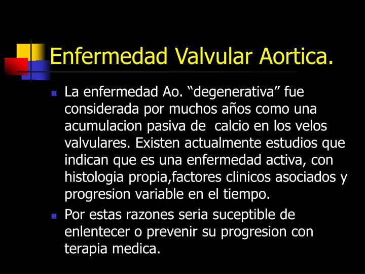 Enfermedad Valvular Aortica.