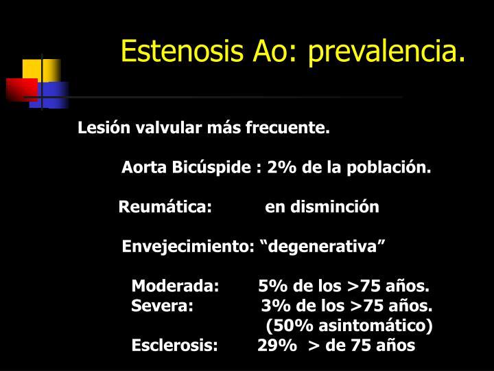 Estenosis Ao: prevalencia.