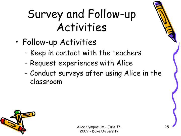 Survey and Follow-up Activities