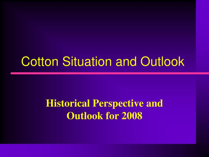 Cotton Situation and Outlook