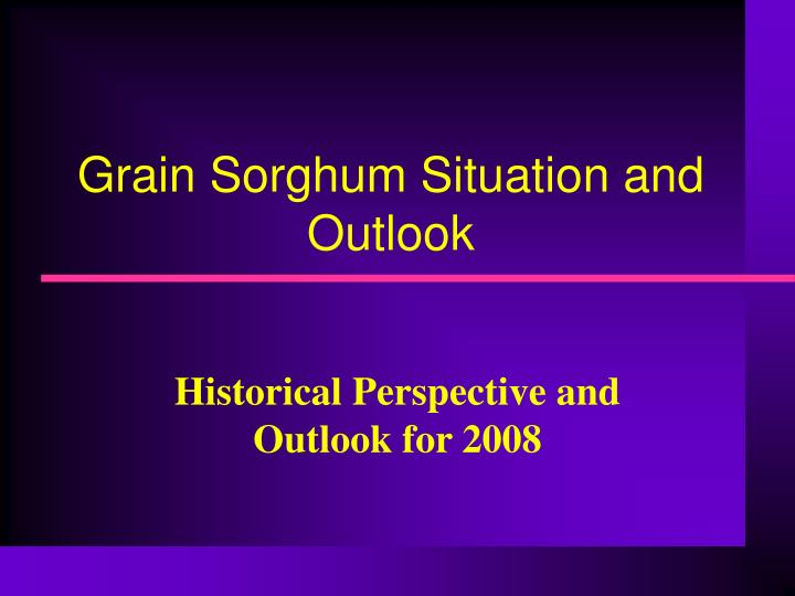 Grain Sorghum Situation and Outlook