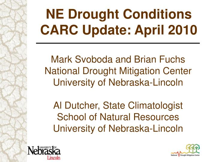 NE Drought Conditions CARC Update: April 2010
