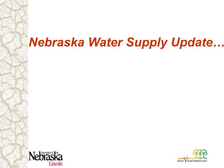 Nebraska Water Supply Update…
