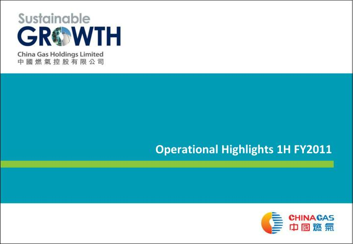 Operational Highlights 1H FY2011
