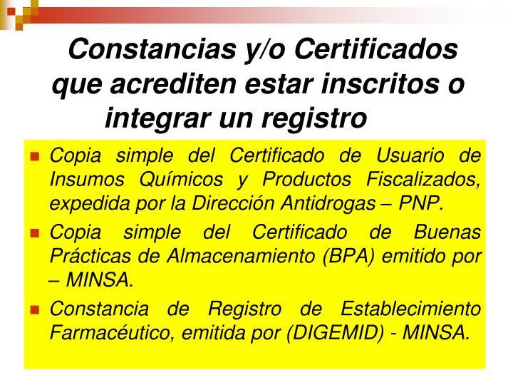 Constancias y/o Certificados que acrediten estar inscritos o integrar un registro