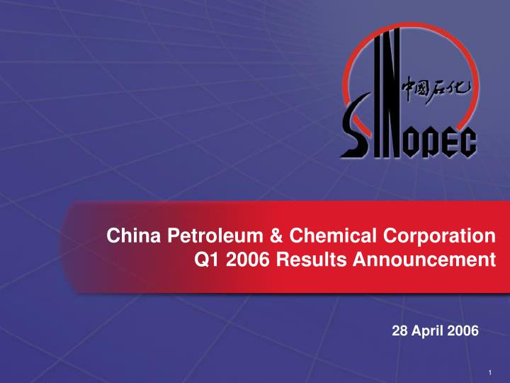 China petroleum chemical corporation q1 2006 results announcement