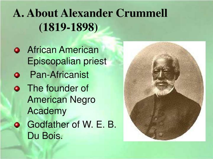 A. About Alexander Crummell