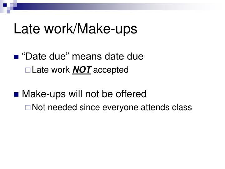 Late work/Make-ups