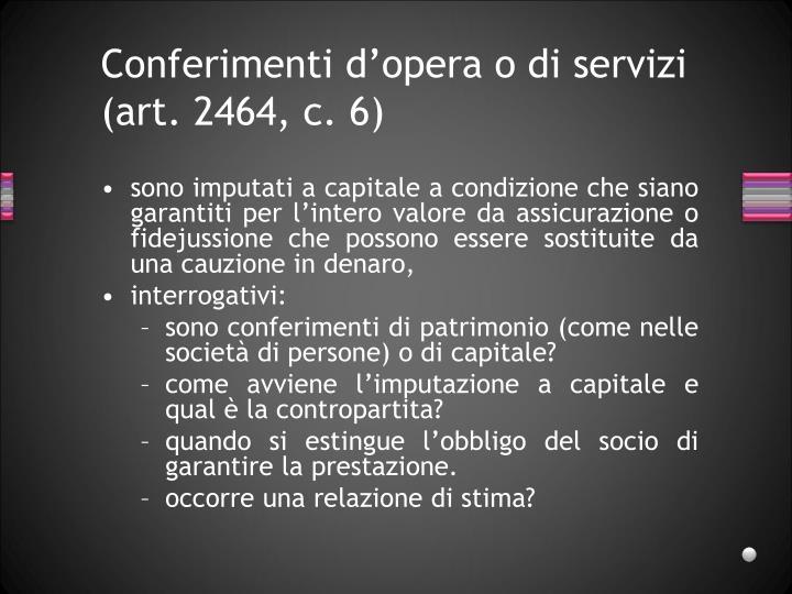 Conferimenti d'opera o di servizi (art. 2464, c. 6)