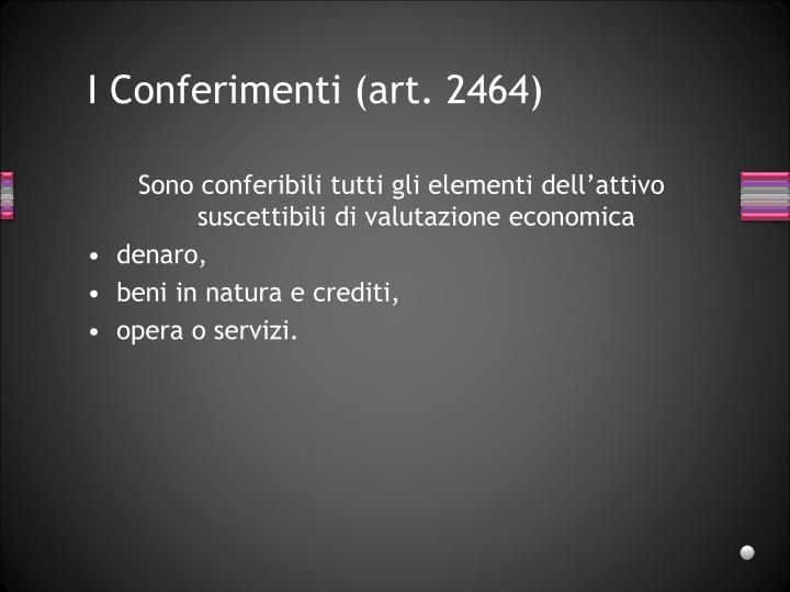 I Conferimenti (art. 2464)