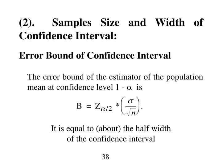 (2).  Samples Size and Width of Confidence Interval: