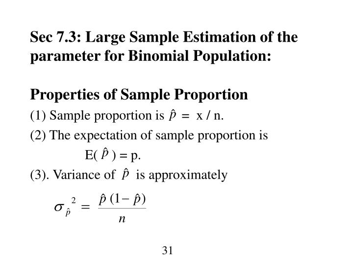 Sec 7.3: Large Sample Estimation of the parameter for Binomial Population: