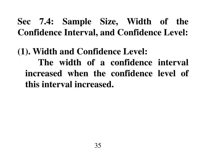 Sec 7.4: Sample Size, Width of the Confidence Interval, and Confidence Level: