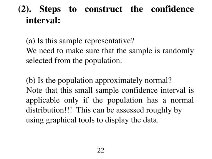 (2). Steps to construct the confidence interval: