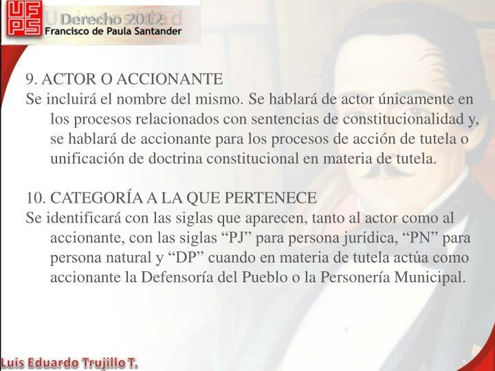 9. ACTOR O ACCIONANTE