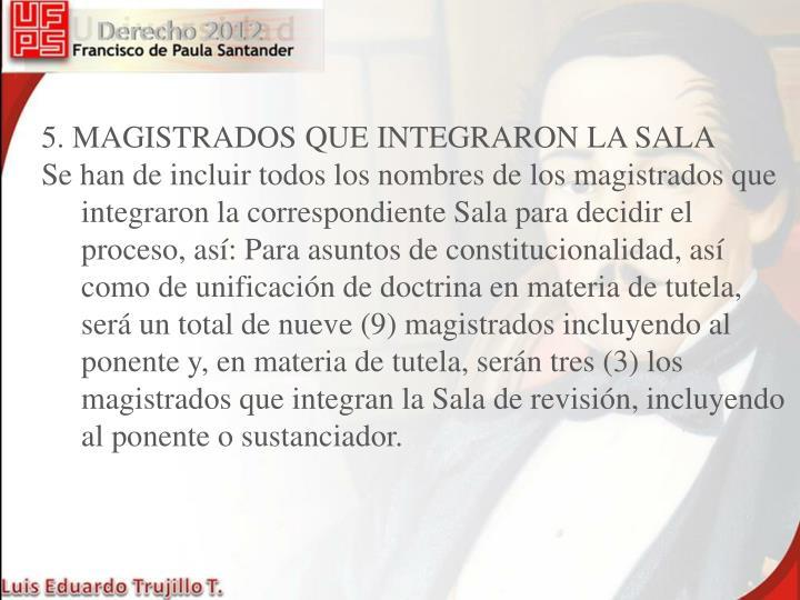 5. MAGISTRADOS QUE INTEGRARON LA SALA