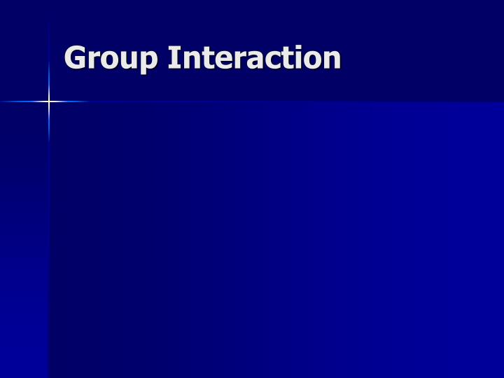 Group Interaction