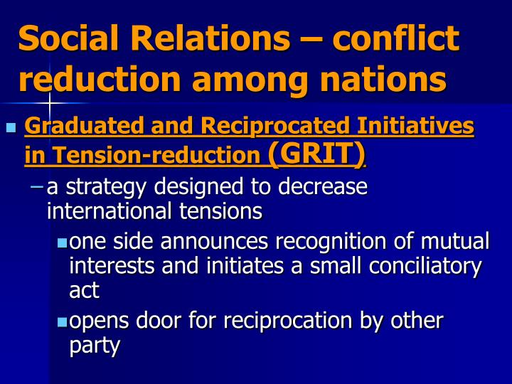 Social Relations – conflict reduction among nations