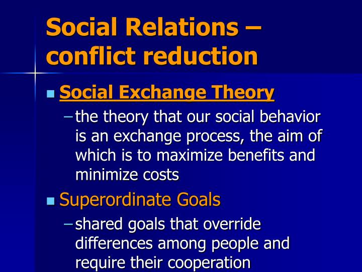 Social Relations – conflict reduction