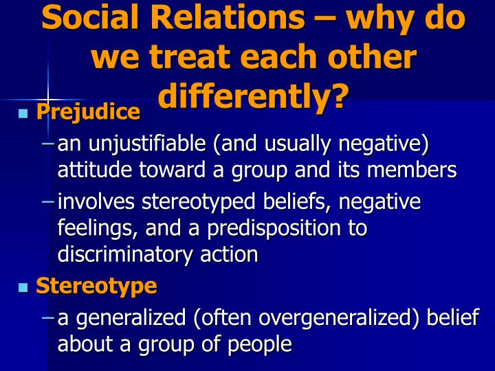 Social Relations – why do we treat each other differently?