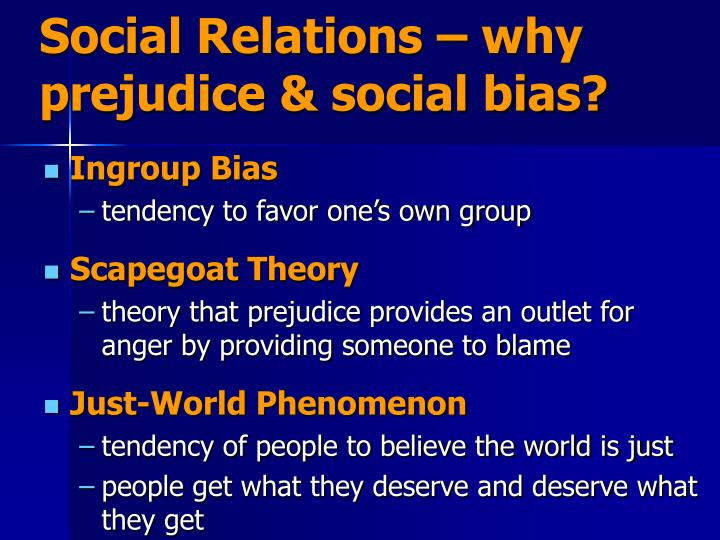 Social Relations – why prejudice & social bias?