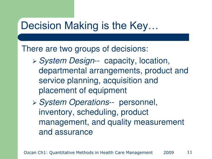 Decision Making is the Key…