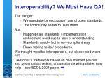 interoperability we must have qa