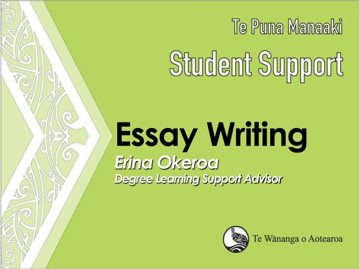 Essay writing erina okeroa degree learning support advisor