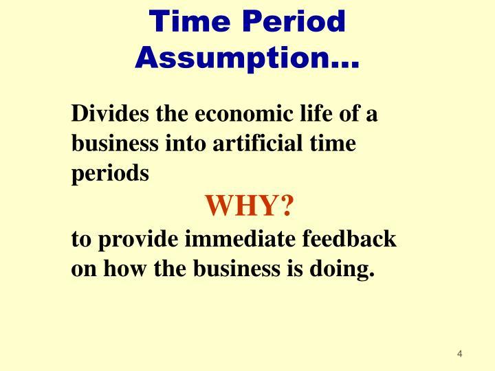 Time Period Assumption...
