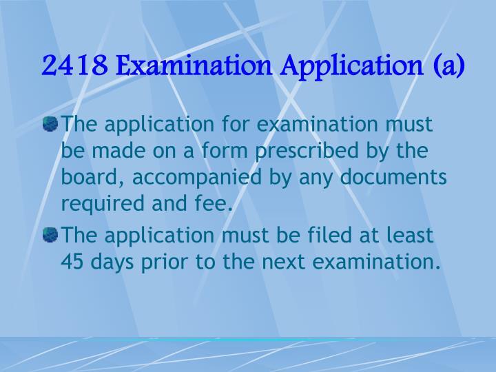 2418 Examination Application (a)