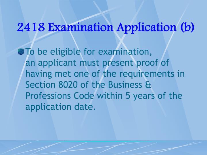 2418 Examination Application (b)