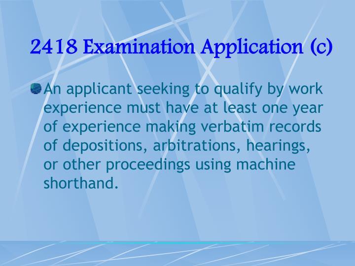 2418 Examination Application (c)