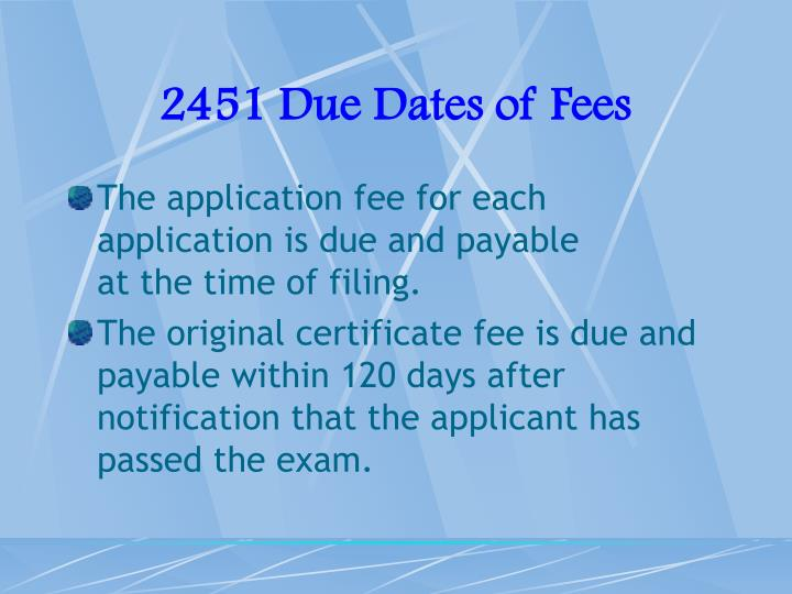 2451 Due Dates of Fees