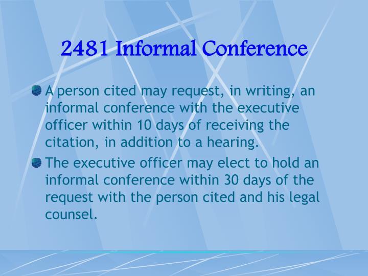 2481 Informal Conference
