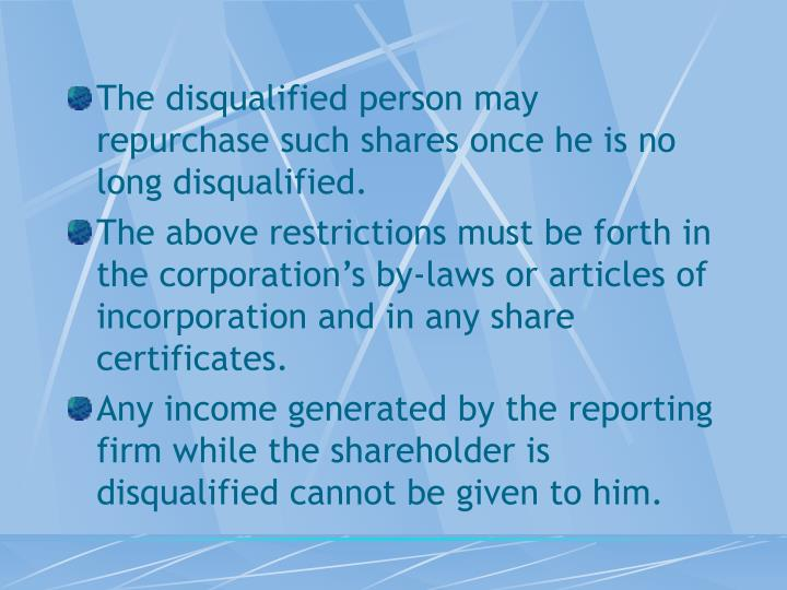 The disqualified person may repurchase such shares once he is no long disqualified.