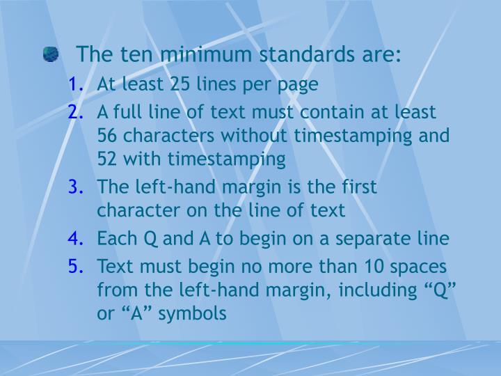 The ten minimum standards are: