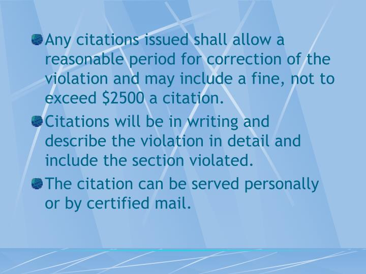Any citations issued shall allow a reasonable period for correction of the violation and may include a fine, not to exceed $2500 a citation.
