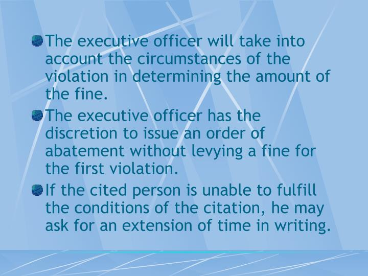 The executive officer will take into account the circumstances of the violation in determining the amount of the fine.