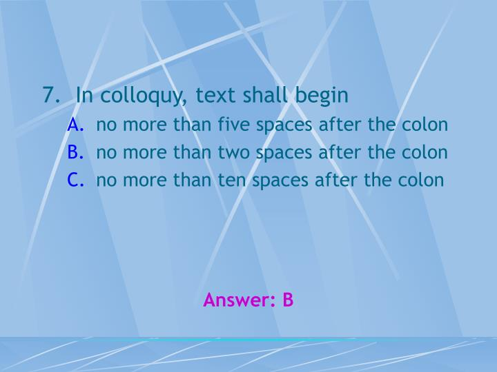 In colloquy, text shall begin