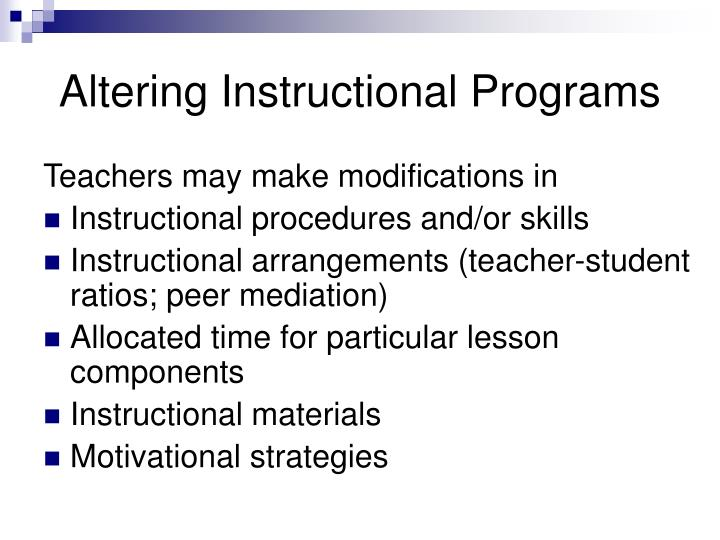 Altering Instructional Programs