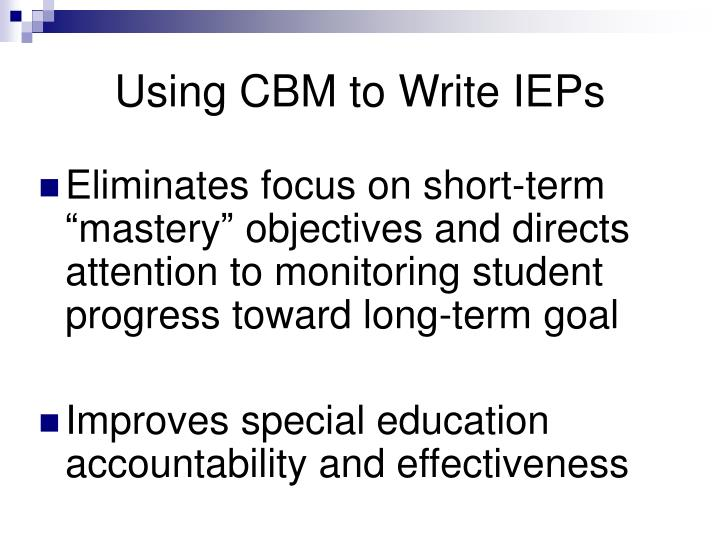 Using CBM to Write IEPs