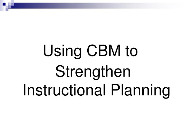 Using CBM to
