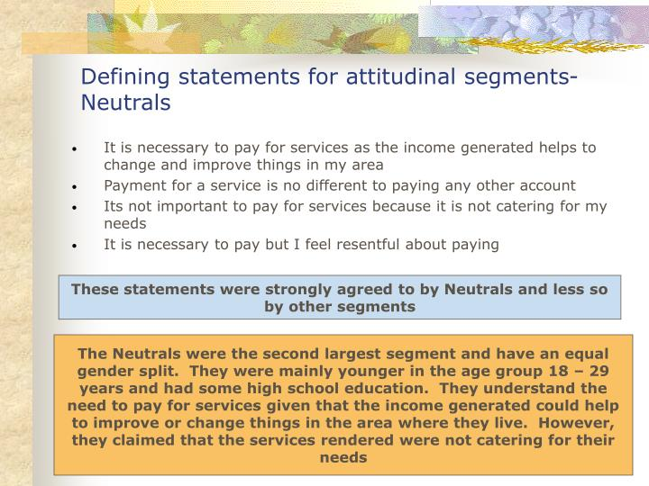 Defining statements for attitudinal segments- Neutrals