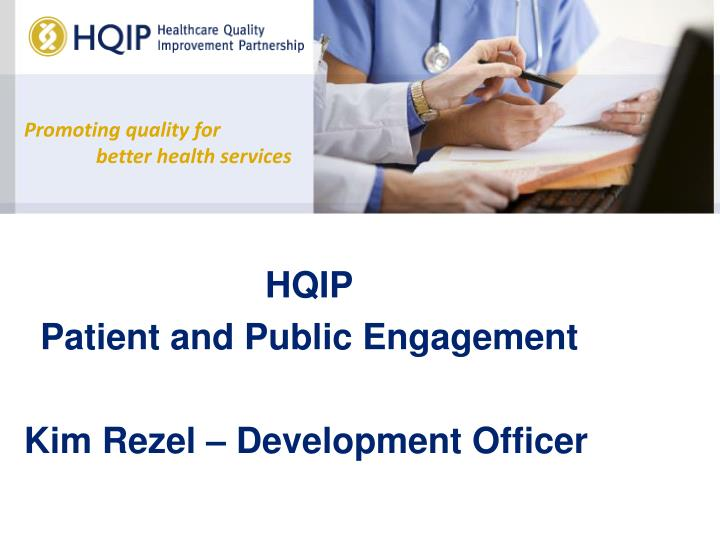 Hqip patient and public engagement kim rezel development officer
