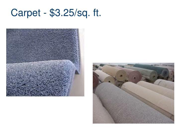 Carpet - $3.25/sq. ft.