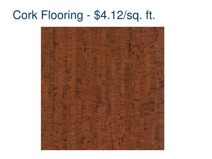 Cork Flooring - $4.12/sq. ft.