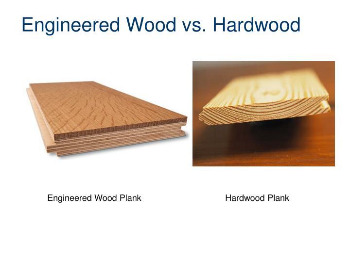 Engineered Wood vs.