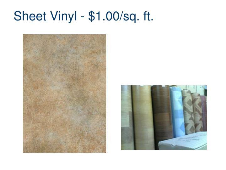 Sheet Vinyl - $1.00/sq. ft.